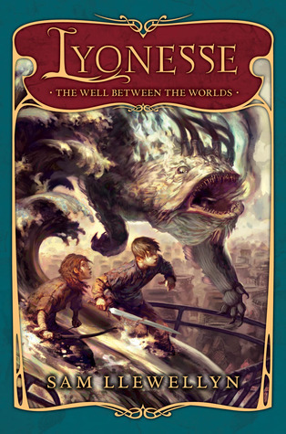 The Well Between The Worlds (Lyonesse, #1)  by  Sam Llewellyn