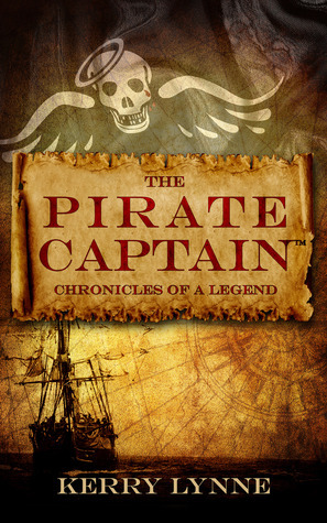 The Pirate Captain, Chronicles of a Legend  by  Kerry Lynne