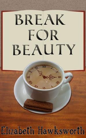 Break for Beauty Elizabeth Hawksworth