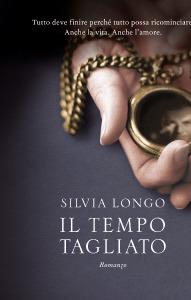 Il tempo tagliato Silvia Longo