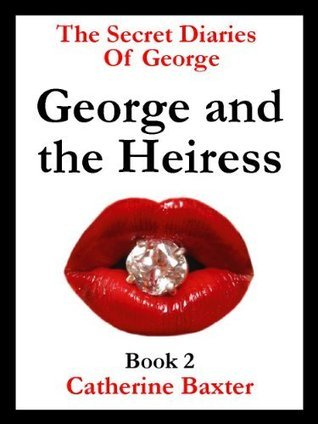 George and the Heiress  by  Catherine Baxter
