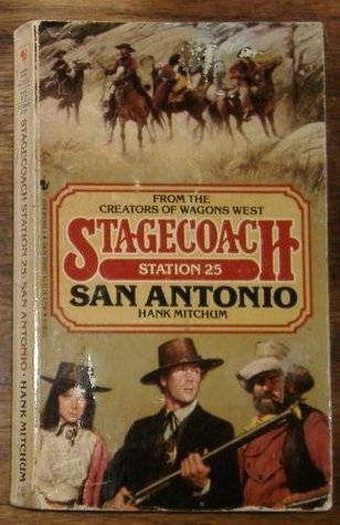 San Antonio (Stagecoach Station, # 25)  by  Hank Mitchum