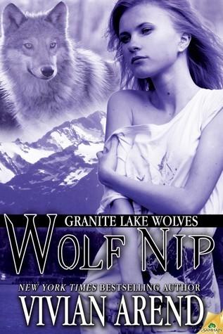 Wolf Nip (Granite Lake Wolves, #6) Vivian Arend