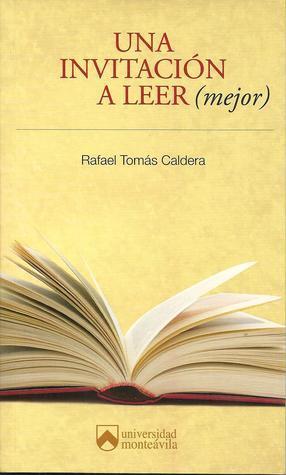 Una Invitación a Leer Rafael Tomas Caldera