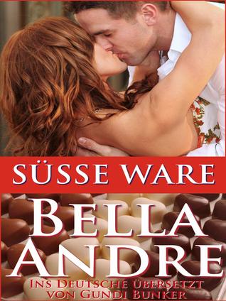 Süsse Ware  by  Bella Andre