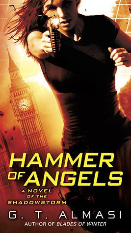 Hammer of Angels (Shadowstorm, #2) G.T. Almasi