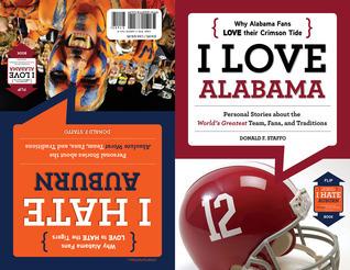 I Love Alabama/I Hate Auburn  by  Don F. Staffo