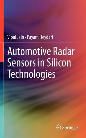 Automotive Radar Sensors In Silicon Technologies: Circuits And Systems Vipul Jain