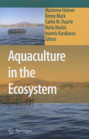 Aquaculture in the Ecosystem Marianne Holmer