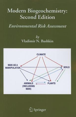 Modern Biogeochemistry: Environmental Risk Assessment  by  Vladimir N. Bashkin