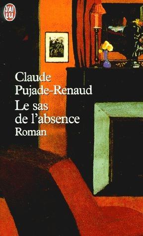 Le Sas de labsence Claude Pujade-Renaud