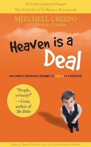 Heaven is a Deal  by  Mitchell Creepo