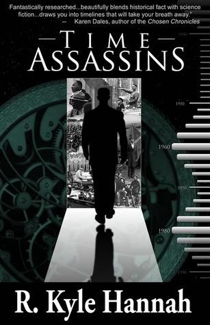 Time Assassins R. Kyle Hannah