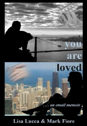 You Are Loved: an email memoir  by  Lisa Lucca