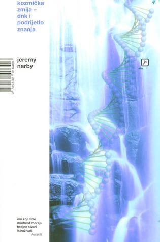 Kozmička zmija: DNK i podrijetlo znanja Jeremy Narby