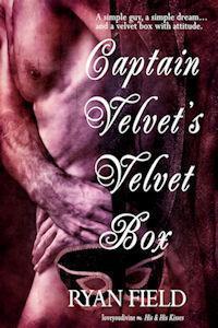 Captain Velvets Velvet Box  by  Ryan Field