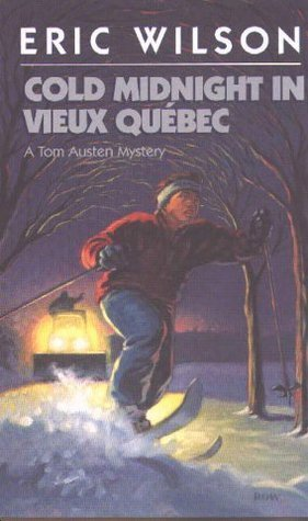 Cold Midnight in Vieux Quebec (The Tom and Liz Austen Mysteries, #10)  by  Eric  Wilson
