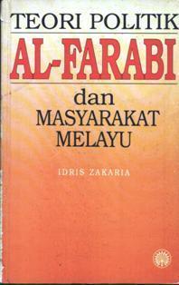 Teori Politik Al Farabi Dan Masyarakat Melayu  by  Idris Zakaria