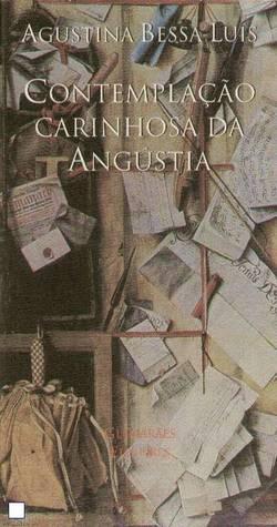 Contemplação Carinhosa da Angústia Agustina Bessa-Luís