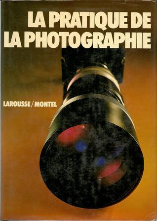 La Practique de la Photographie  by  John Hedgecoe