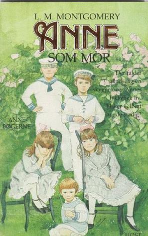 Anne som mor (Anne-bøgerne, #6) L.M. Montgomery
