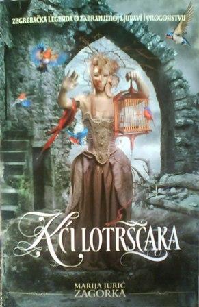 Kći Lotrščaka  by  Marija Jurić Zagorka