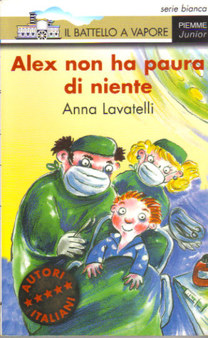 Alex non ha paura di niente  by  Anna Lavatelli