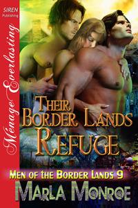 Their Border Lands Refuge (Men of the Border Lands, #9)  by  Marla Monroe