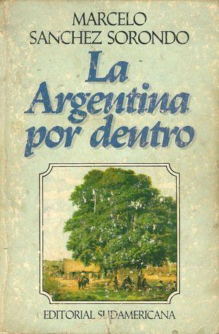 La Argentina por dentro Marcelo Sanchez Sorondo