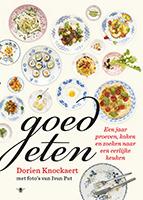 Goed eten: een jaar proeven koken en zoeken naar een eerlijke keuken  by  Dorien Knockaert