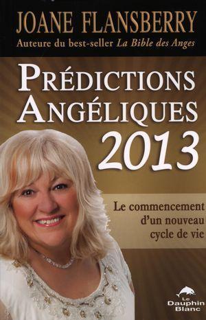 Prédictions Angéliques 2013  by  Joane Flansberry