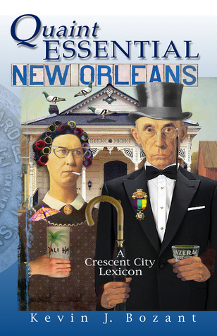 Quaint Essential New Orleans Kevin J. Bozant