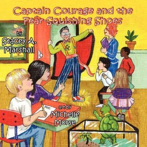 Captain Courage and the Fear Squishing Shoes Stacey Marshall