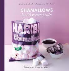 Chamallows - les 30 recettes culte Lene Knudsen