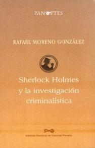Sherlock Holmes y la Investigación Criminalística Rafael Moreno González