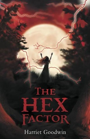 The Hex Factor. Harriet Goodwin Harriet Goodwin