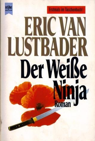 Der Weiße Ninja Eric Van Lustbader