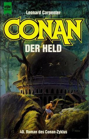Conan der Held (Conan, #40) Leonard P. Carpenter