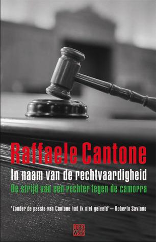 In naam van de rechtvaardigheid  by  Raffaele Cantone