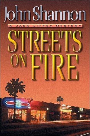 Streets on Fire (Jack Liffey, #5) John Shannon