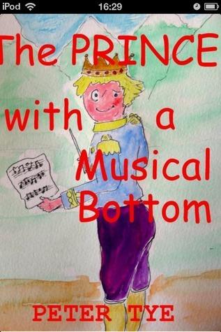The Prince with a Musical Bottom Peter Tye