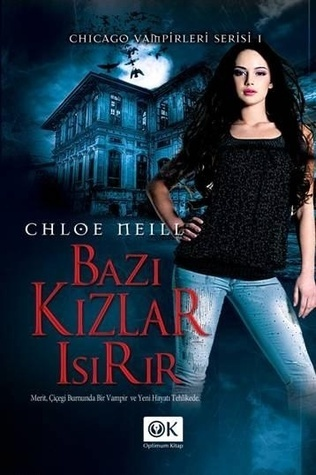 Bazı Kızlar Isırır (Chicago Vampirleri Serisi, #1)  by  Chloe Neill