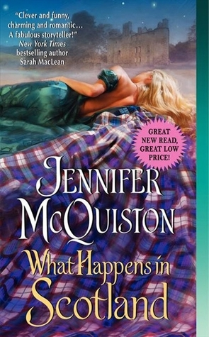 What Happens in Scotland (Second Sons, #1)  by  Jennifer McQuiston