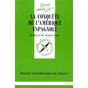 La conquête de lAmérique espagnole  by  Marianne Mahn-Lot