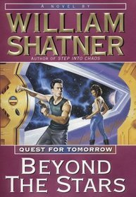 Beyond the Stars (Quest for Tomorrow, #4)  by  William Shatner