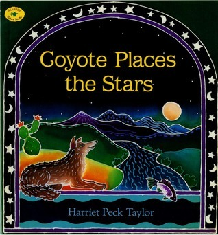 Coyote Places the Stars Harriet Peck Taylor