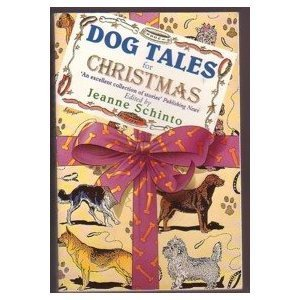 Dog Tales for Christmas Jeanne Schinto