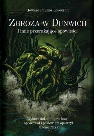 Zgroza w Dunwich i inne przerażające opowieści  by  H.P. Lovecraft