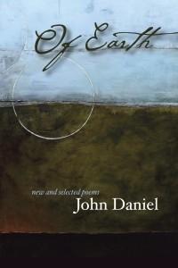 Of Earth  by  John Daniel