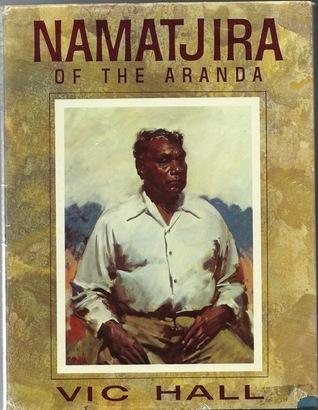 Namatjira of the Aranda  by  Victor C. Hall